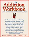 The Addiction Workbook: Step-by-step Guide to Quitting Alchohol and Drugs (New Harbinger Workbooks)