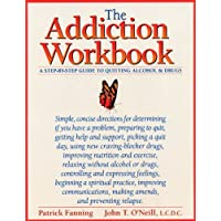 The Addiction Workbook: a Step-by-Step Guide for Quitting Alcohol and Drugs