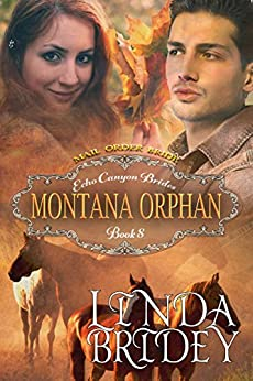 Mail Order Bride - Montana Orphan: Historical Cowboy Western Romance Novel (Echo Canyon Brides Book 8) by [Bridey, Linda]