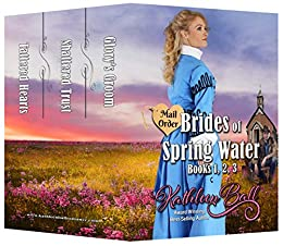 Mail Order Brides of Spring Water Books 1-3: Christian Historical Romance