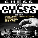 Play Chess to Win | Amanda Bailey