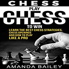 Play Chess to Win Audiobook by Amanda Bailey Narrated by Trevor Clinger