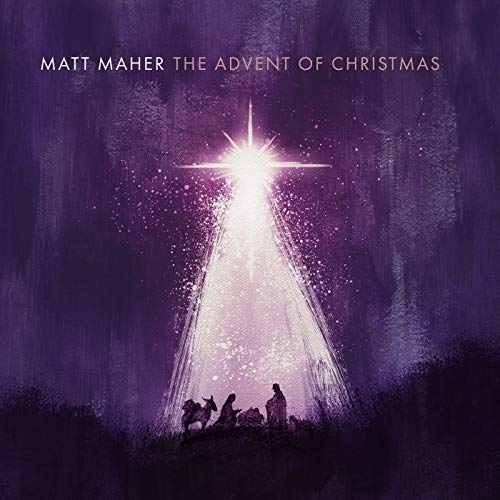 Matt Maher - The Advent Of Christmas (2018)