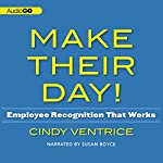 Make Their Day!: Employee Recognition That Works | Cindy Ventrice
