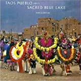 Taos Pueblo and Its Sacred Blue Lake