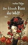 Der kleinste Kuss der Welt: Roman
