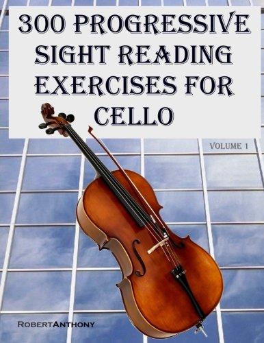 300 Progressive Sight Reading Exercises for Cello (Volume 1)