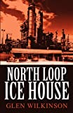 North Loop Ice House, Glen Wilkinson, 1462650414