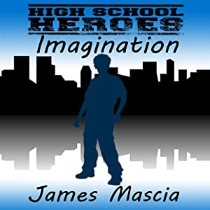 High School Heroes: Imagination Audiobook