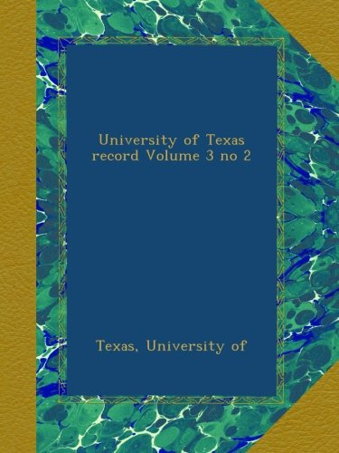 University of Texas record Volume 3 no 2 pdf epub