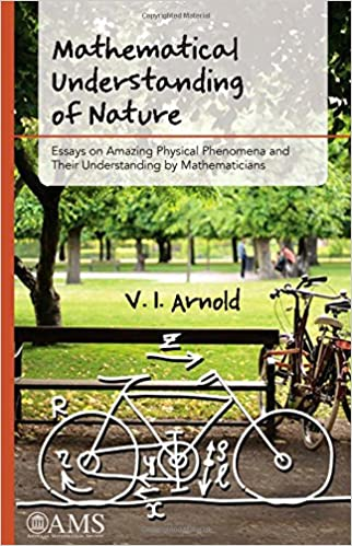 mathematical understanding of nature essays on amazing physical  mathematical understanding of nature essays on amazing physical phenomena and their understanding by mathematicians