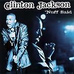 'Nuff Said | Clinton Jackson