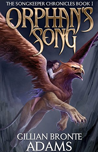 Orphan's Song (The Songkeeper Chronicles Book 1) by [Adams, Gillian Bronte]