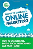 Get up to Speed with Online Marketing, Jon Reed, 0133066274
