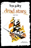 Dead Stars - Part Two, Ben Galley, 0956770088