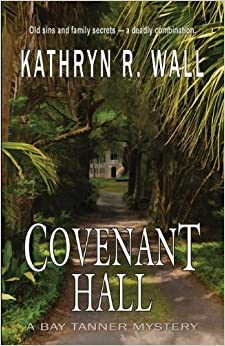Book Covenant Hall (Bay Tanner Mysteries) by Kathryn R. Wall (2013-07-26)