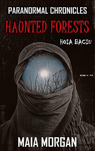 Paranormal Chronicles: Haunted Forests: (With Shocking Images of Ghosts and UFOs)
