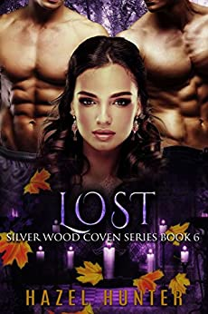 Lost (Book 6 of Silver Wood Coven): A Serial MFM Paranormal Romance by [Hunter, Hazel]