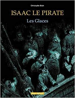 Isaac Le Pirate Tome 2 Les Glaces Poisson Pilote French Edition Blain Christophe Blain Christophe Blain Christophe 9782205051650 Amazon Com Books