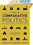 Cases in Comparative Politics (Fifth...