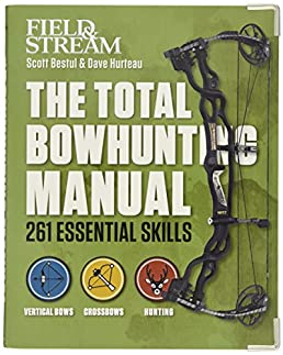 the total bowhunting manual (field & stream) scott bestul, dave  the total bowhunting manual (field & stream) paperback september 15, 2015