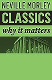 Classics: Why It Matters