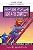 Press Releases Are Not a PR Strategy