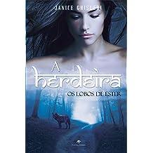 A herdeira: Série Os Lobos de Ester - Livro 1