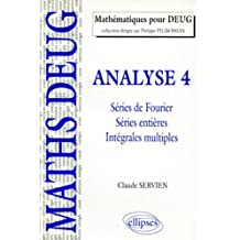 Analyse 4 Series de Fourier Series Entieres Integrales Multiples