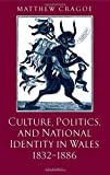 img - for Culture, Politics, and National Identity in Wales 1832-1886 (Great Britain & Ireland) by Matthew Cragoe (2004-06-17) book / textbook / text book