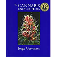 The Cannabis Encyclopedia: The Definitive Guide to Cultivation & Consumption of...
