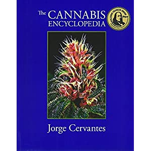 The Cannabis Encyclopedia Definitive Guide To Cultivation Consumption Of Medical Marijuana