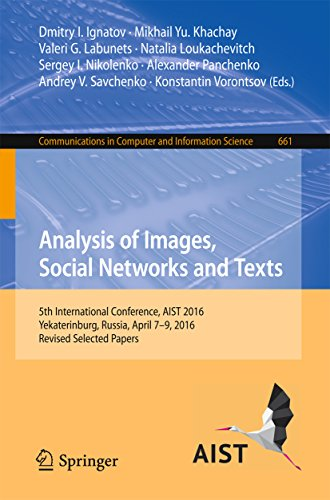 Analysis of Images, Social Networks and Texts: 5th International Conference, AIST 2016, Yekaterinburg, Russia, April 7-9, 2016, Revised Selected Papers ... in Computer and Information Science)