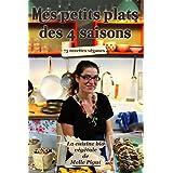 Mes Petits Plats des 4 saisons: 75 recettes véganes (La Cuisine Bio Végétale de Melle Pigut) (French Edition)