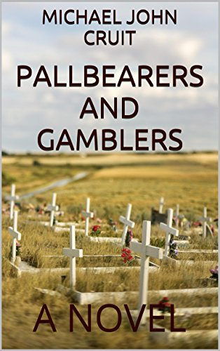 PALLBEARERS AND GAMBLERS: A NOVEL