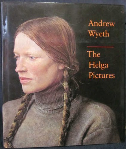 Andrew Wyeth: The Helga Pictures Hardcover – January 1, 1987 - Wyeth Helga Pictures