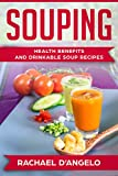 Souping: Health Benefits and Drinkable Soup Recipes (Healthy-Living Recipes)