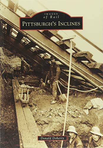 Best! Pittsburgh's Inclines (Images of Rail)<br />T.X.T