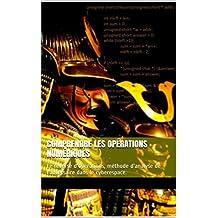 Comprendre les opérations numériques: Le reverse d'opérations, méthode d'analyse de l'adversaire dans le cyberespace. (French Edition)