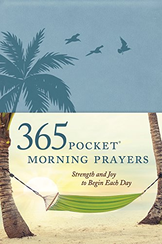 365 Pocket Morning Prayers: Strength and Joy to Begin Each Day by [Veerman, David R.]