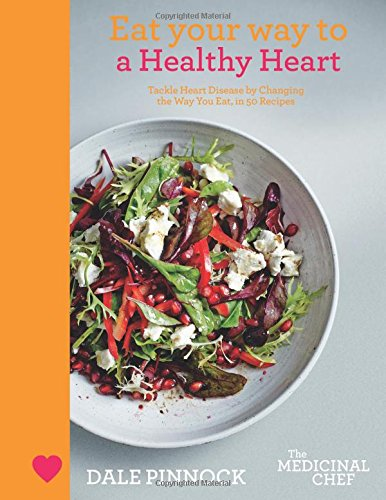 Eat Your Way to a Healthy Heart: Tackle Heart