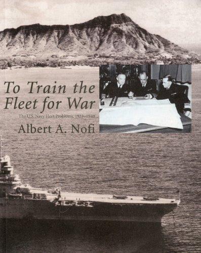 To Train The Fleet For War: The U.S. Navy Fleet Problems, 1923-1940 (Naval War College Historical Monograph Series)