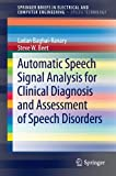 Automatic Speech Signal Analysis for Clinical Diagnosis and Assessment of Speech Disorders, Baghai-Ravary, L. and Beet, S. W., 1461445736