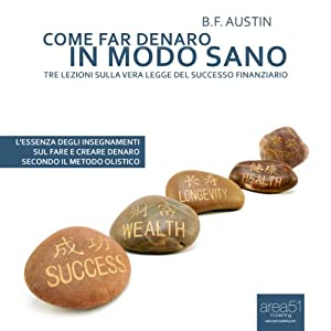 Come far denaro in modo sano [How to Make Money] Audiobook