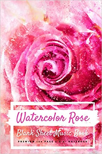 Watercolor Rose Blank Sheet Music Book Premium 100 Page 6 X