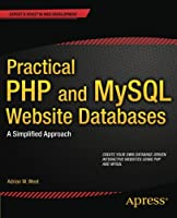 Practical PHP and MySQL Website Databases Front Cover