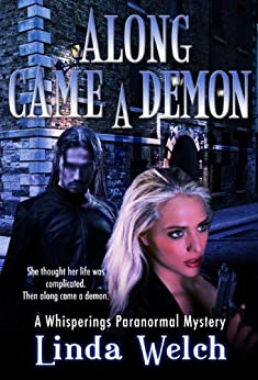 Along Came a Demon (Whisperings) (Whisperings Paranormal Mystery Book 1) by [Welch, Linda]
