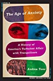The Age of Anxiety: A History of America's