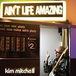 Ain't Life Amazing by Kim Mitchell (2...
