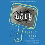 Ugly: A Beautiful True Story about One Very Ugly Kid | Robert Hoge